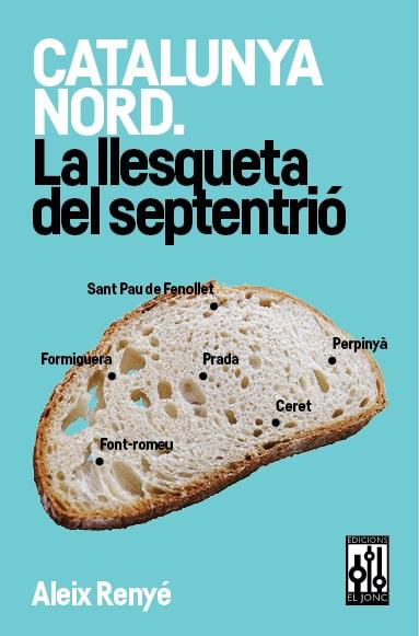 Catalunya Nord. La llesqueta del septentrió